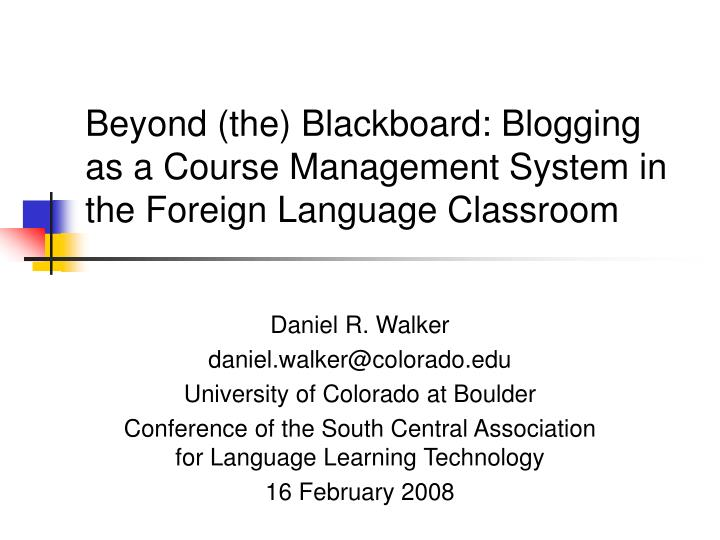 beyond the blackboard blogging as a course management system in the foreign language classroom n.