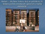 harlem dio new yorka u koji se po etkom 20 stolje a po ela doseljavati uglavnom crna ka populacija