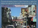 uvena kineska etvrt u san franciscu gdje ivi jedna od najve ih kineskih zajednica izvan azije