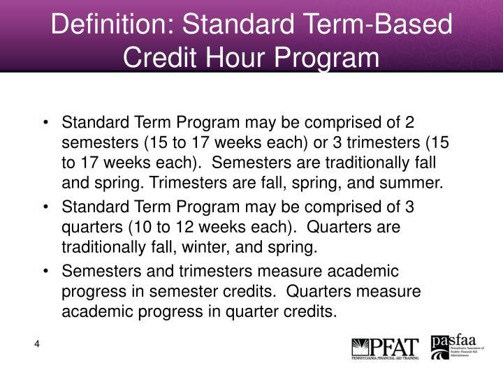 Definition: Standard Term-Based Credit Hour Program