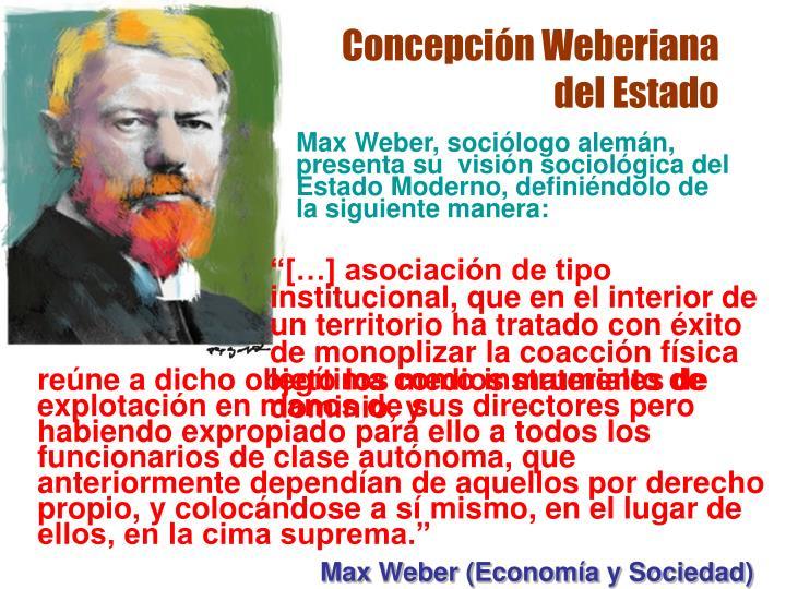Concepción Weberiana