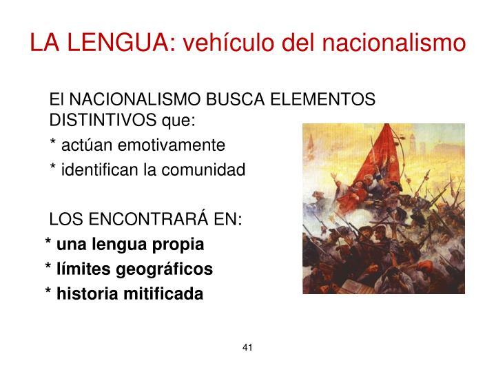 LA LENGUA: vehículo del nacionalismo
