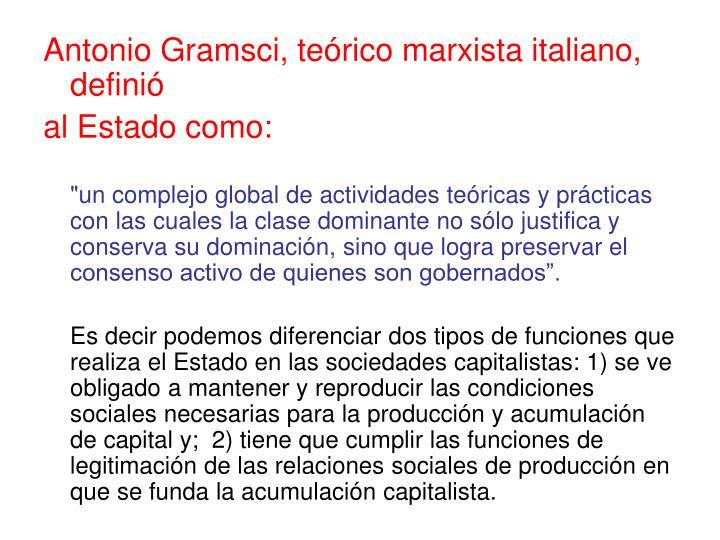 Antonio Gramsci, teórico marxista italiano, definió