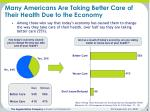 many americans are taking better care of their health due to the economy
