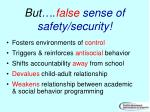 but false sense of safety security