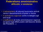 federalismo amministrativo difficolt e resistenze