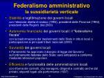 federalismo amministrativo la sussidiariet verticale