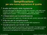 semplificazione per una nuova regolazione di qualit
