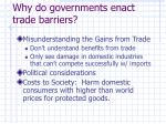why do governments enact trade barriers