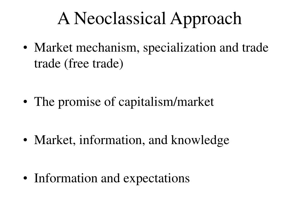 A Neoclassical Approach