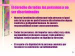 el derecho de todas las personas a no ser discriminadas