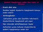 iddetli h ipoglisemiye neden olan i la lar ve d urumlar
