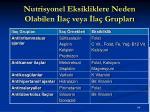 nutrisyonel eksikliklere neden olabilen la veya la gruplar1