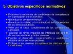 5 objetivos espec ficos normativos