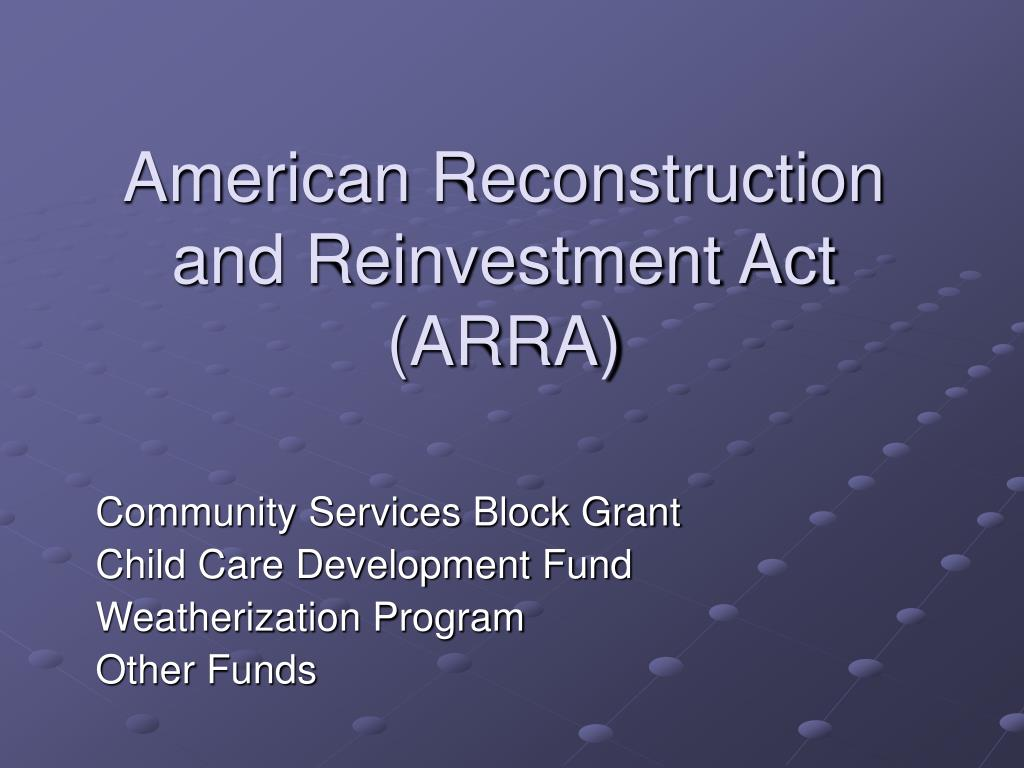 american reconstruction and reinvestment act arra l.