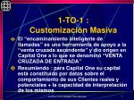 1 to 1 customizaci n masiva