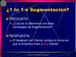 1 to 1 o segmentaci n
