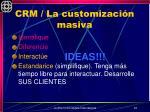 crm la customizaci n masiva