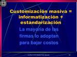 customizaci n masiva informatizaci n estandarizaci n