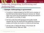 gathering integrating synthesizing and analyzing data16