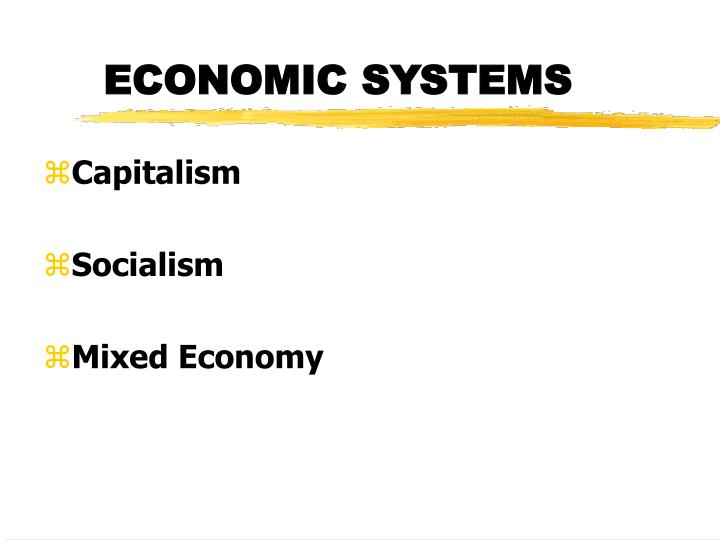 comparison between socialist and mixed economy A mixed economy is aspects of both the united states appears to be moving toward a mixed economy to make the case, look at the as the leading world economy, the us depends on the creation of new jobs exporting jobs coupled with unprecedented financial.
