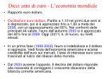 dieci anni di euro l economia mondiale