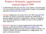francia e germania aggiustamenti mancati dopo il 1999