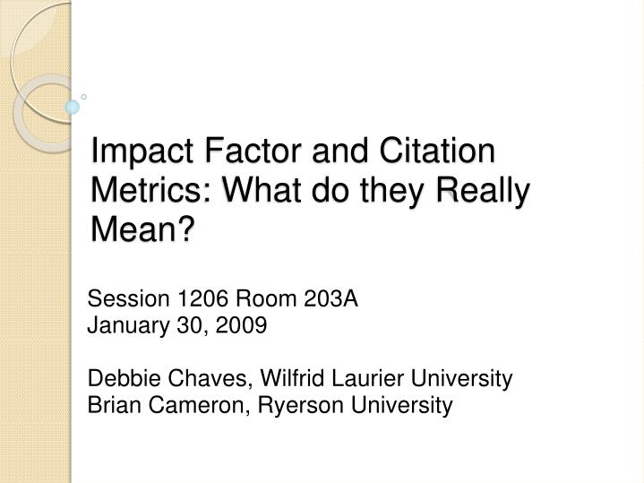 impact factor and citation metrics what do they really mean n.
