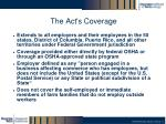 the act s coverage