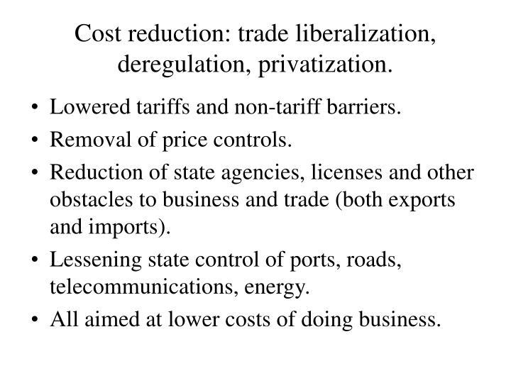 Cost reduction trade liberalization deregulation privatization