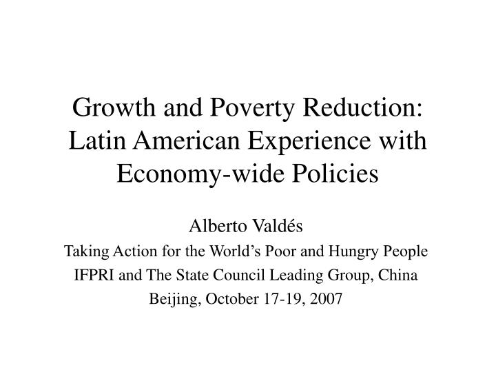 Growth and poverty reduction latin american experience with economy wide policies
