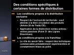 des conditions sp cifiques certaines formes de distribution1