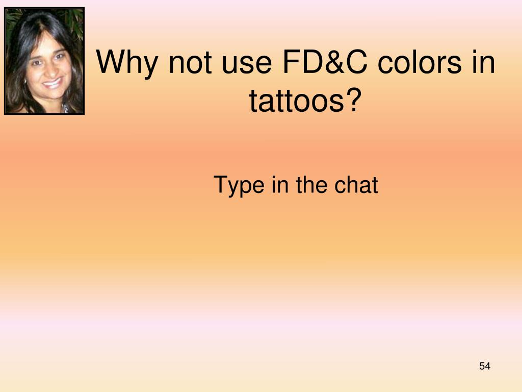 Why not use FD&C colors in tattoos?