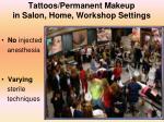 tattoos permanent makeup in salon home workshop settings