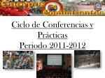 ciclo de conferencias y pr cticas periodo 2011 2012