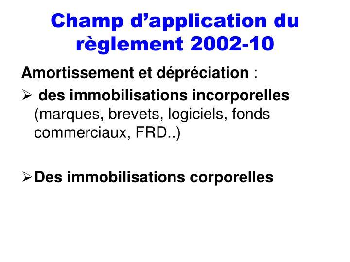 Champ d'application du règlement 2002-10