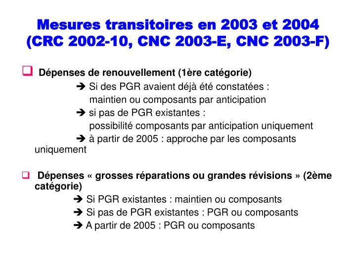 Mesures transitoires en 2003 et 2004 (CRC 2002-10, CNC 2003-E, CNC 2003-F)