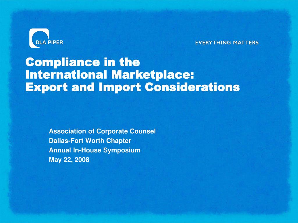 compliance in the international marketplace export and import considerations l.