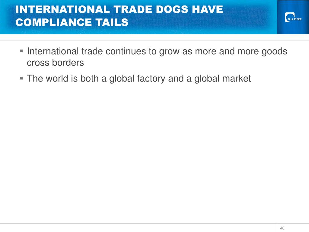 INTERNATIONAL TRADE DOGS HAVE COMPLIANCE TAILS