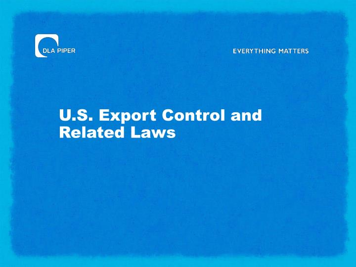 U s export control and related laws