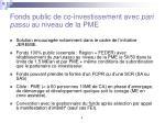 fonds public de co investissement avec pari passu au niveau de la pme