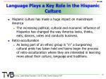 language plays a key role in the hispanic culture