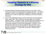 targeting hispanics is a winning strategy for p g