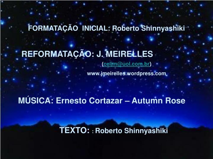 FORMATAÇÃO  INICIAL: Roberto Shinnyashiki