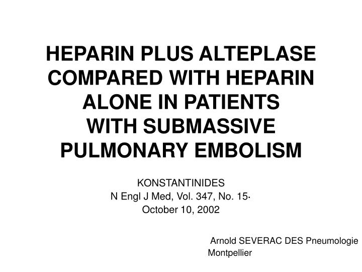 heparin plus alteplase compared with heparin alone in patients with submassive pulmonary embolism n.