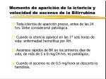 momento de aparici n de la ictericia y velocidad de ascenso de la bilirrubina