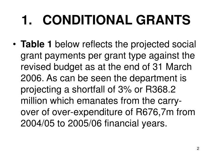 1 conditional grants