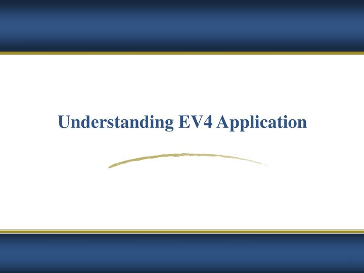 Understanding EV4 Application