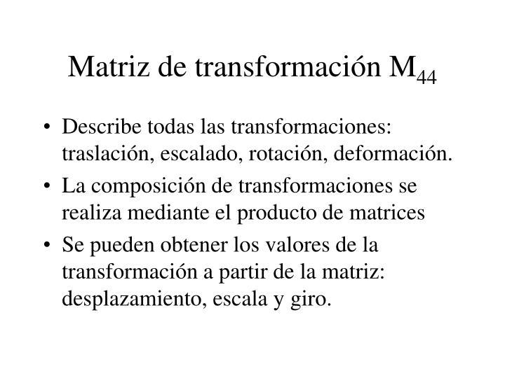 Matriz de transformación M