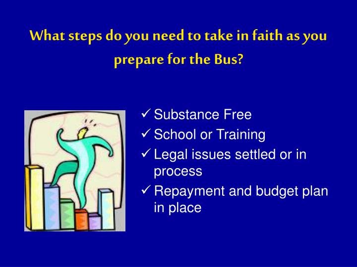 What steps do you need to take in faith as you prepare for the Bus?